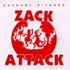 Zacchary Richard, Zack Attack